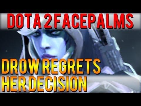 Dota 2 Facepalms - Drow Regrets her Decision