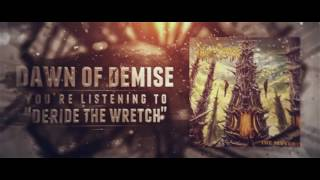 DAWN OF DEMISE - Deride The Wretch (Lyric video)