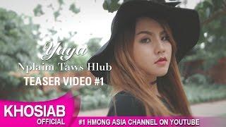 YAYA MOUA - Nplaim Taws Hlub [Music Video Teaser 1]