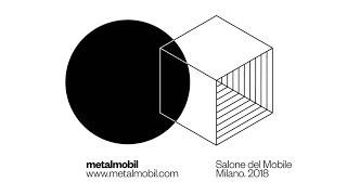 Metalmobil @Salone del Mobile 2018
