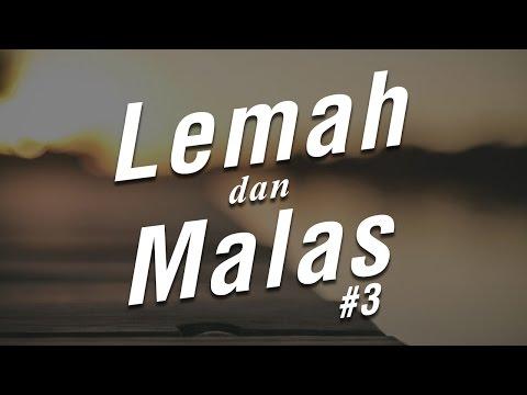 Lemah dan Malas #3 - Ustadz Khairullah Anwar Luthfi, Lc