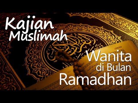 Kajian Muslimah : Wanita Di Bulan Ramadhan - Ustadz Muhammad Abduh Tuasikal
