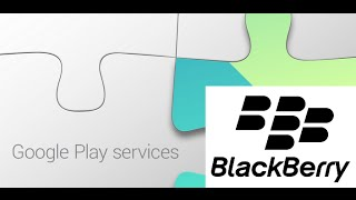 Instalar Google Play Services en BlackBerry 10
