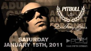 Pitbull Birthday Affair - Saturday January 15, 2011 at PLAY Nightclub on South Beach