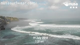 19 - 07 - 2018 /✰✰✰/ NUSA's Daily Surf Video Report from the Bukit, Bali.