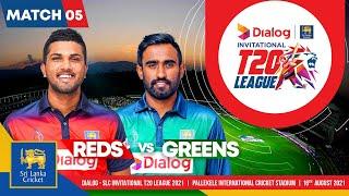 Match 5   Reds vs Greens   Dialog-SLC Invitational T20 League 2021