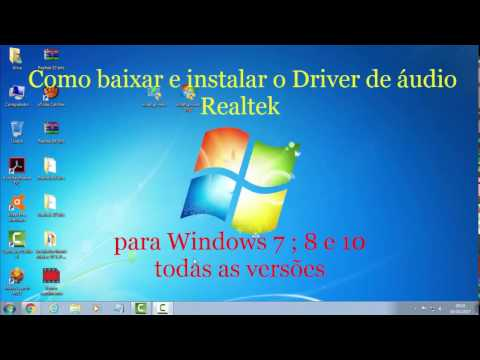 Baixar e instalar o Driver de áudio Realtek. P/ Win. 7 ; 8 e 10 todas as versões