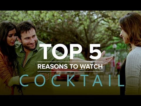 Top 5 Reasons To Watch Cocktail | Saif Ai Khan, Deepika Padukone & Diana Penty