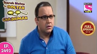 Taarak Mehta Ka Ooltah Chashmah - Full Episode 2493 - 6th December, 2019