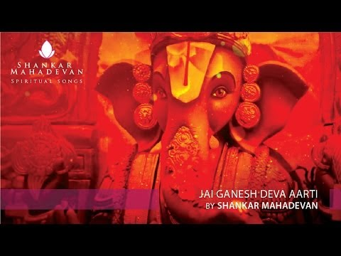 Jai Ganesh Deva Aarti By Shankar Mahadevan video