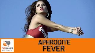 Aphrodite  Fever  Official Video Clip 2016