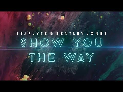 Starlyte & Bentley Jones - Show You The Way (Lyric Video)