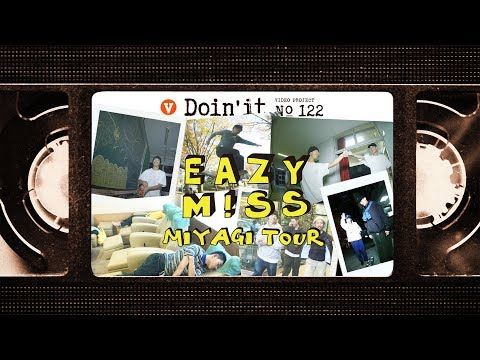 EAZY M!SS MIYAGI TOUR [VHSMAG]