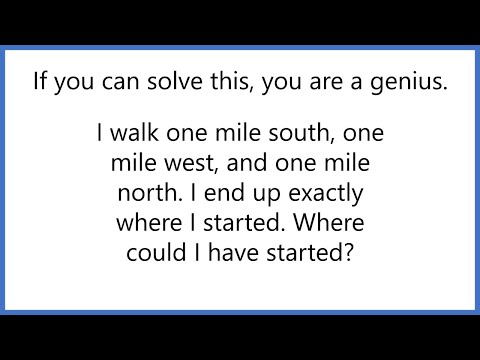 "Elon Musk's Favorite ""Impossible"" Riddle - One Mile South, One Mile West, One Mile North"