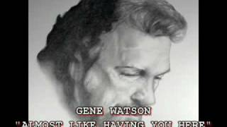Watch Gene Watson Almost Like Having You Here video