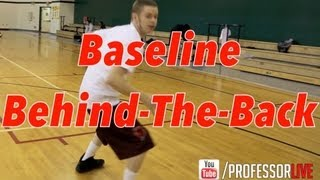 The Professor Tutorial: Baseline Behind-The-Back