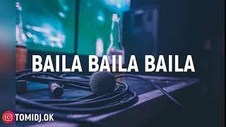 BAILA BAILA BAILA REMIX - OZUNA X TOMY DJ
