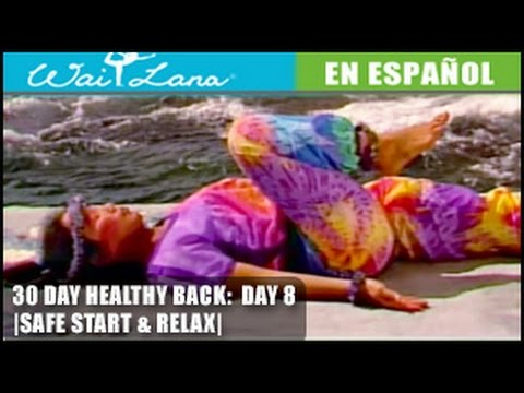 30 Day Yoga for Healthy Back | Wai Lana- Day 8: Safe Start & Relax- Inicia con seguridad y relájate