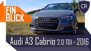 Audi A3 Cabriolet 2.0 TDI - Ein Cabrio wie Cola-Light? Vorstellung, Test und Kaufberatung