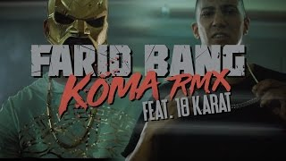 Farid Bang feat. 18Karat ► KOMA REMIX ◄ [ official Video ] 4K prod. by Joshimixu & Bad Educated