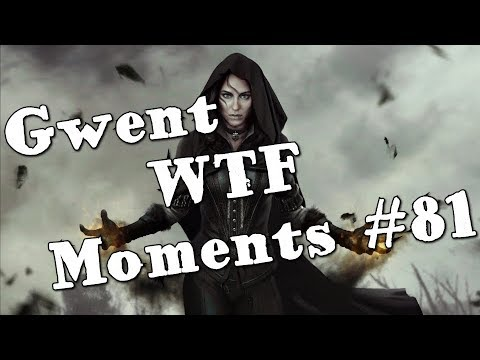 Gwent WTF Moments #81 | Gwent Funny Moments