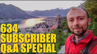 634 Subscriber Special! Q&A from Montenegro