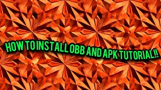 installing obb and apk tutorial (step by step)