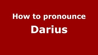 How to pronounce Darius (American English/US)  - PronounceNames.com