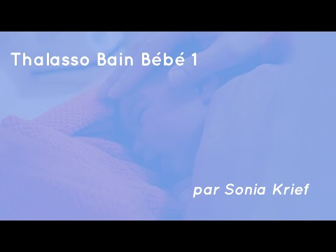 Thumbnail of video Thalasso Bain Bebe par Sonia Rochel
