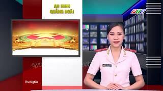 An Ninh Quảng Ngãi ngày 4/12/2018 I Đài Phát Thanh Truyền Hình Quảng Ngãi PTQ