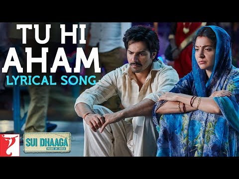 Lyrical: Tu Hi Aham | Sui Dhaaga - Made In India | Varun  | Anushka  | Anu Malik | Varun Grover