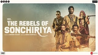 Sonchiriya Trailer | Sushant, Bhumi, Manoj, Ranvir | Abhishek C | 1st March 2019
