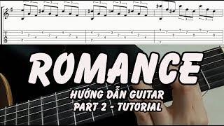Hướng dẫn: ROMANCE Guitar Tutorial + Tab - Phần 2