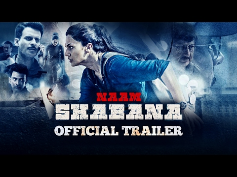 Naam Shabana Official Theatrical Trailer   Releases 31st March 2017