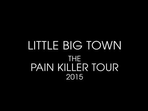 Little Big Town - The Pain Killer Tour 2015