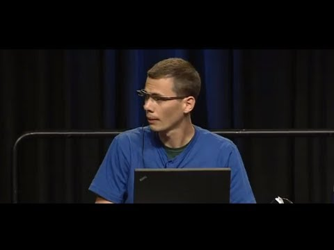 Google I/O 2013 - Voiding Your Warranty: Hacking Glass