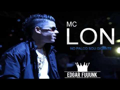 Mc Lon - No Palco Sou Gigante ♪  ( Lançamento 2013 )