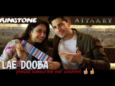 Lae Dooba Ringtone Status | Aiyaary Song Ringtone | Latest Hindi Ringtones 2018 | At Status&Ringtone