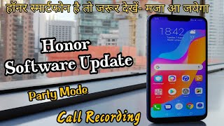 Honor Software Update Call Recording and party mode Feature | Honor 7x, 9N, 7C, 7A, 9 lite update