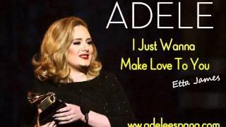 Adele I Just Wanna Make Love To You