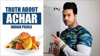 Truth About Achar Indian Pickle Good Or Bad Deep Info By Guru Mann