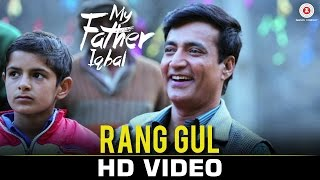 Rang Gul - My Father Iqbal | Narendra Jha, Komal Thacker & Paresh Mehta | Shahid Mallya, Divya Kumar