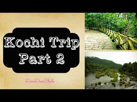 Kochi Trip - Part 2    Travel India    DenDivaChats