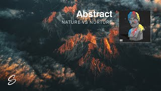 Abstract - Nature Vs. Nurture (Prod. Cryo Music)