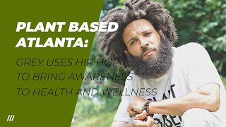 Grey Uses Hip Hop to Bring Awareness to Health and Wellness