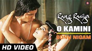 Rang Rasiya - O Kamini Official Video HD | Rang Rasiya | Randeep Hooda & Rashaana Shah
