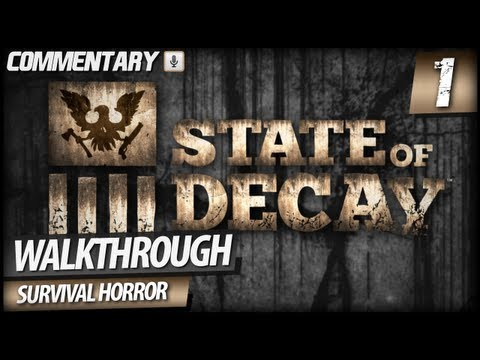 State of Decay Walkthrough Gameplay - PART 1   Survival Guide & Finding Home (Commentary)