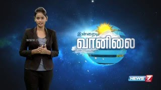Weather Forecast | 21.05.2016 | News7 Tamil