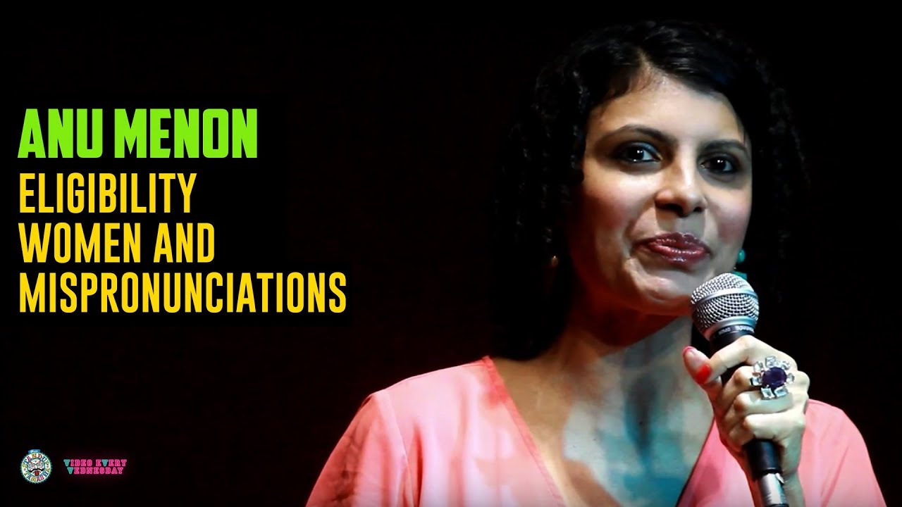 Eligibility, Women & Mispronunciations - Stand-up comedy by Anu Menon