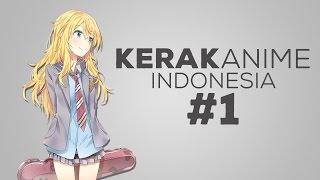 Kerak Anime Indonesia #1